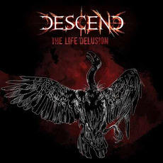 The Life Delusion by Descend