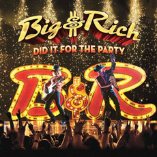 Did It For The Party mp3 Album by Big & Rich