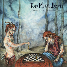 Eulogy For The Gentle Fools mp3 Album by Folk Metal Jacket