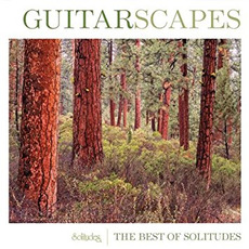 Guitarscapes - The Best Of Solitudes by Dan Gibson