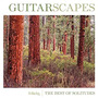 Guitarscapes - The Best Of Solitudes