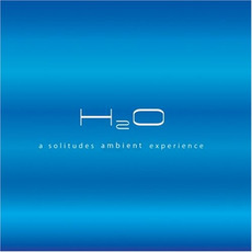 H2O - A Solitudes Ambient Experience mp3 Album by Dan Gibson