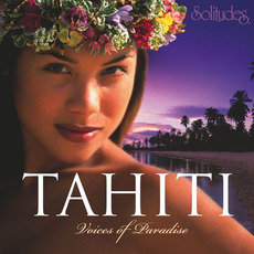 Tahiti: Voices Of Paradise by Dan Gibson