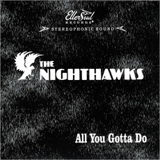 All You Gotta Do mp3 Album by The Nighthawks