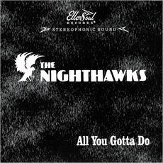 All You Gotta Do by The Nighthawks
