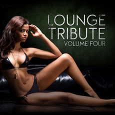 Lounge Tribute, Volume 4 by Various Artists