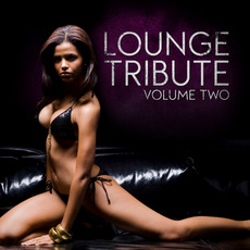 Lounge Tribute, Volume 2 by Various Artists