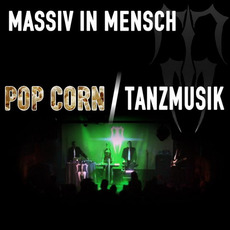 Pop Corn / Tanzmusik by Massiv In Mensch