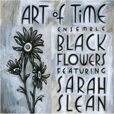 Black Flowers by Art of Time Ensemble
