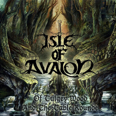 Of Tulgey Wood and the Table Rounde by Isle of Avalon