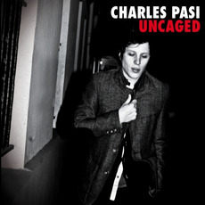 Uncaged by Charles Pasi