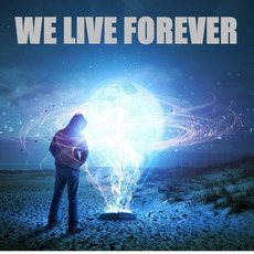 We Live Forever by We Live Forever