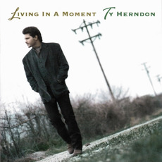 Living in a Moment mp3 Album by Ty Herndon