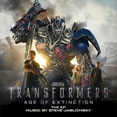 Transformers: Age of Extinction: The EP mp3 Album by Steve Jablonsky