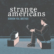 Borrow You, Brother by Strange Americans