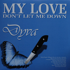 My Love (Don't Let Me Down) / If You're Feeling Blue mp3 Single by Dyva