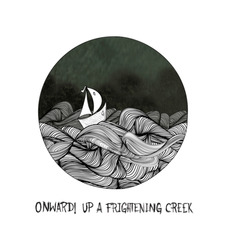 Onward! up a Frightening Creek mp3 Album by This Way to the EGRESS