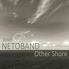 Other Shore by Jose Neto Band