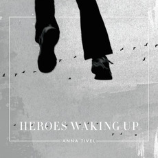 Heroes Waking Up mp3 Album by Anna Tivel
