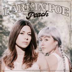 Peach mp3 Album by Larkin Poe