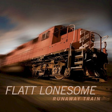 Runaway Train mp3 Album by Flatt Lonesome