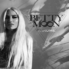 CHROME mp3 Album by Betty Moon