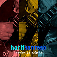 Never Be Alone mp3 Album by Harif Santoso