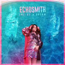Inside a Dream by Echosmith