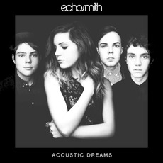 Acoustic Dreams by Echosmith