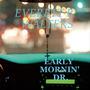 Early Mornin' Dr