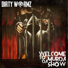 Welcome to da Murda Show mp3 Single by Dirty Wormz