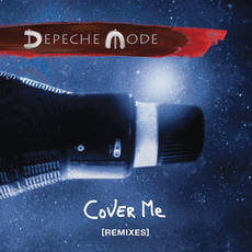 Cover Me [Remixes] by Depeche Mode