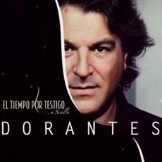 El tiempo por testigo... A Sevilla mp3 Album by Dorantes