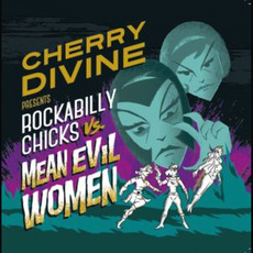 Rockabilly Chicks vs. Mean Evil Woman by Cherry Divine