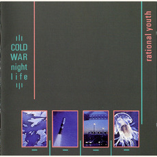 Cold War Night Life (Remastered) mp3 Album by Rational Youth