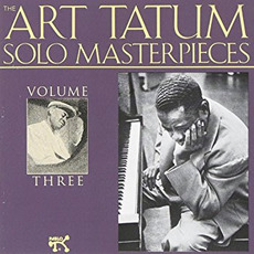 The Art Tatum Solo Masterpieces, Volume 3 mp3 Artist Compilation by Art Tatum