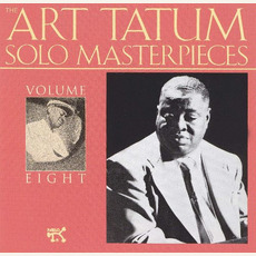 The Art Tatum Solo Masterpieces, Volume 8 mp3 Artist Compilation by Art Tatum