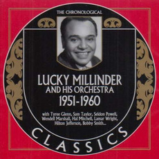The Chronological Classics: Lucky Millinder and His Orchestra 1951-1960 by Lucky Millinder and His Orchestra