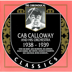 The Chronological Classics: Cab Calloway and His Orchestra 1938-1939 by Cab Calloway And His Orchestra