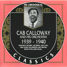 The Chronological Classics: Cab Calloway and His Orchestra 1939-1940 by Cab Calloway And His Orchestra