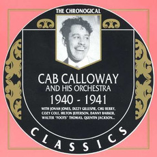 The Chronological Classics: Cab Calloway and His Orchestra 1940 by Cab Calloway And His Orchestra
