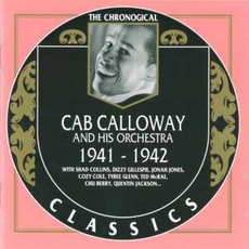 The Chronological Classics: Cab Calloway and His Orchestra 1941-1942 by Cab Calloway And His Orchestra