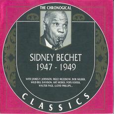The Chronological Classics: Sidney Bechet 1947-1949
