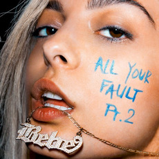 All Your Fault: Pt. 2 mp3 Album by Bebe Rexha
