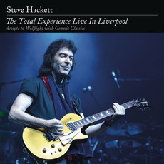 The Total Experience Live in Liverpool: Acolyte to Wolflight With Genesis Classics by Steve Hackett