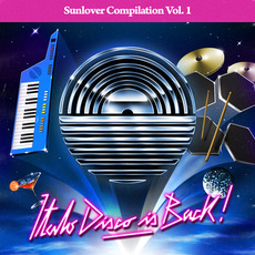 Sunlover Records Compilation, Vol. 1: Italo Disco Is Back! mp3 Compilation by Various Artists