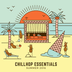Chillhop Essentials: Summer 2016 mp3 Compilation by Various Artists