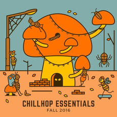Chillhop Essentials: Fall 2016 mp3 Compilation by Various Artists