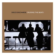 Disco Discharge: Cruising the Beats mp3 Compilation by Various Artists