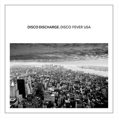 Disco Discharge: Disco Fever USA mp3 Compilation by Various Artists